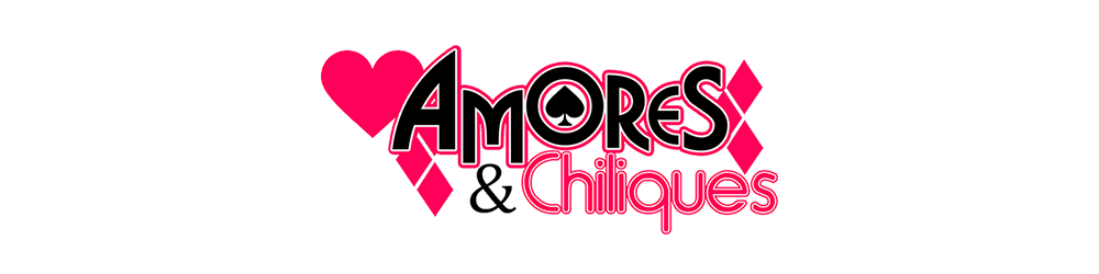 Amores & Chiliques